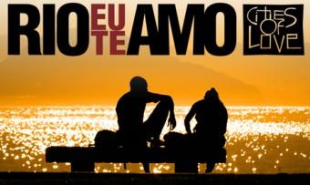 """Estreia """"Rio, Eu Te Amo"""", a versão brasileira para a franquia Cities of Love"""